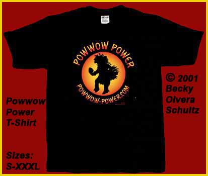 Powwow Power Logo T-Shirt. &#169 2001 Becky Olvera Schultz
