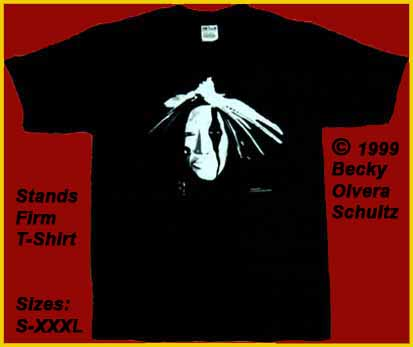Native American Face Mask,Stands Firm T-Shirt. &#169 1999 Becky Olvera Schultz
