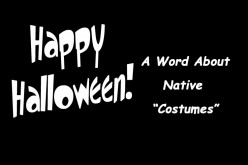 "A Word About Native American ""Costumes"""