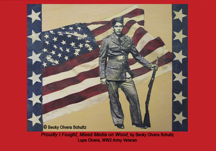 "Veteran Art by Becky Olvera Schultz, ""Proudly I Fought"""