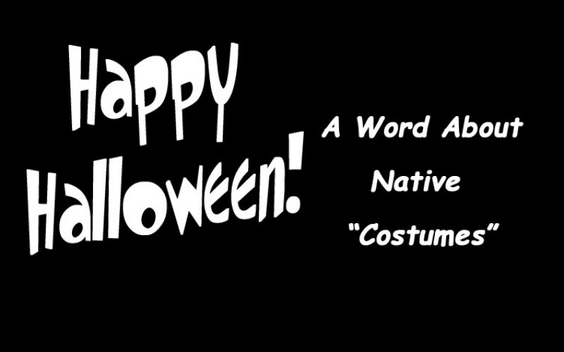 """A Word About Native American """"Costumes"""""""