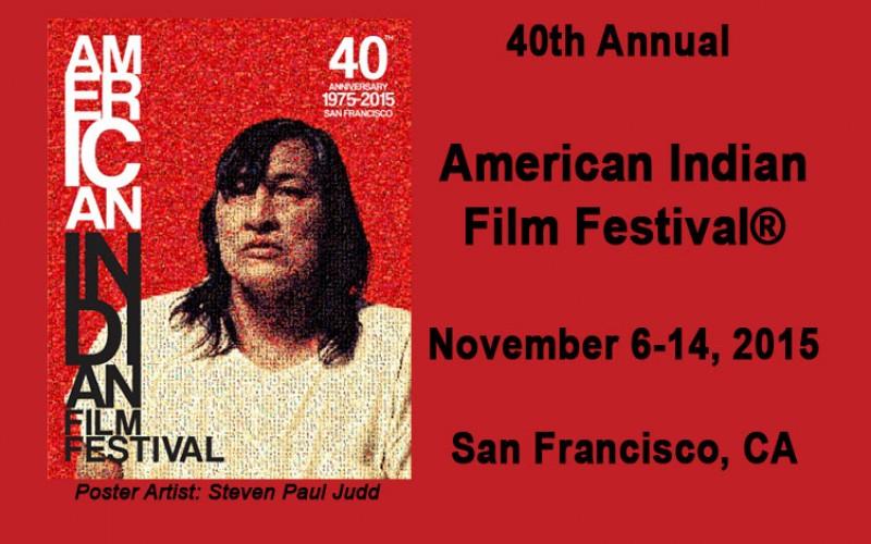 40th Anniversary American Indian Film Festival®